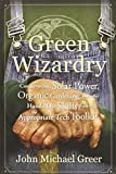 img - for Green Wizardry: Conservation, Solar Power, Organic Gardening, and Other Hands-On Skills From the Appropriate Tech Toolkit book / textbook / text book