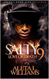 Salty 9: Love or Death (Salty: A Ghetto Soap Opera)