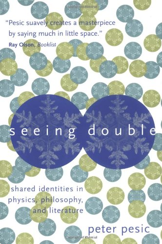 Seeing Double: Shared Identities In Physics, Philosophy, And Literature