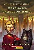 img - for La tierra de Elyon #2: M?s all? del valle de los espinos: (Spanish language edition of The Land of Elyon #2: Beyond the Valley of Thorns) (Spanish Edition) by Patrick Carman (2006-12-01) book / textbook / text book
