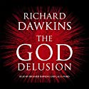 The God Delusion (       UNABRIDGED) by Richard Dawkins Narrated by Richard Dawkins, Lalla Ward