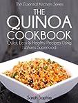 The Quinoa Cookbook: Quick, Easy and...