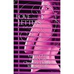 Love Letters Volume 5: Exposed | Ginny Glass,Christina Thatcher,Emily Cale,Maggie Wells