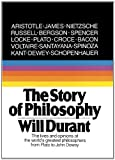 The Story Of Philosophy: The Lives And Opinions Of The World's Greatest Philosophers (Turtleback School & Library Binding Edition) (0808577697) by Will Durant