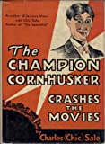 img - for The Champion Corn-Husker Crashes The Movies book / textbook / text book