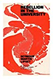 Rebellion in the university: A history of student activism in America (0710073321) by Lipset, Seymour Martin