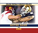 Notre Dame Vs. USC (College Football's Greatest Rivalries)