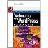 Webmaster con WordPress. Creare rapidamente siti professionalidi Bonaventura Di Bello