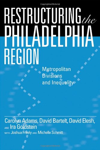 Restructuring the Philadelphia Region: Metropolitan...