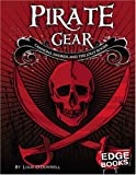 Pirate Gear: Cannons, Swords, and the Jolly Roger (The Real World of Pirates)