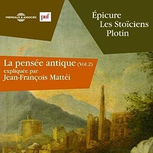 Épicure, les Stoïciens, Plotin (La pensée antique 2) Discours