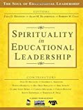 Spirituality in Educational Leadership (The Soul of Educational Leadership Series)