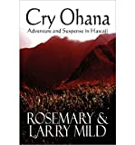 img - for [ [ [ Cry Ohana: Adventure and Suspense in Hawaii [ CRY OHANA: ADVENTURE AND SUSPENSE IN HAWAII ] By Mild, Rosemary ( Author )Jun-07-2010 Paperback book / textbook / text book