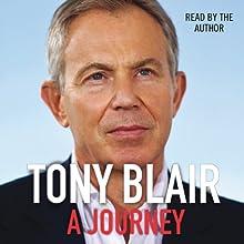 A Journey | Livre audio Auteur(s) : Tony Blair Narrateur(s) : Tony Blair