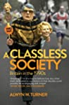 A Classless Society: Britain in the 1...