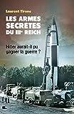 Les armes secrètes du IIIe Reich: Hitler aurait-il pu gagner la guerre ?
