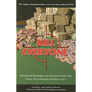 Kill Everyone: Advanced Strategies for No-limit Hold 'em Poker Tournaments and Sit-n-go's Picture