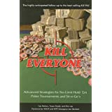 Kill Everyone: Advanced Strategies for No-limit Hold 'em Poker Tournaments and Sit-n-go's ~ Kim Lee