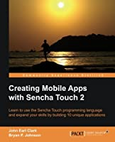 Creating Mobile Apps with Sencha Touch 2 Front Cover