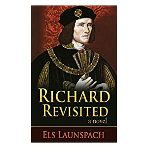 Richard Revisited: A Novel about Shakespeare and Richard III