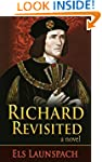 Richard Revisited: A Novel about Shak...