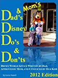 Dad's & Mom's Disney Do's and Don'ts, 2012 Edition (Dad's & Mom's Do's & Don'ts)