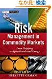 Risk Management in Commodity Markets: From Shipping to Agriculturals and Energy (The Wiley Finance Series)