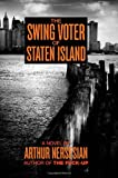 The Swing Voter of Staten Island (Akashic Urban Surreal Series) (1933354348) by Nersesian, Arthur