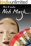 Noh Mask: How to make (Japanese Cultu...