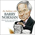 An Audience with Barry Norman  by Barry Norman Narrated by Barry Norman