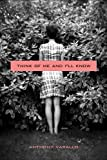 Think of Me and I'll Know: Stories