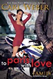 img - for To Paris with Love: A Family Business Novel (The Family Business) book / textbook / text book