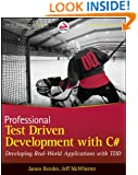 Professional Test Driven Development with C#: Developing Real World Applications with TDD