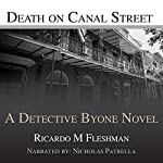 Death on Canal Street: Detective Byone Novel, Book 4   Ricardo Fleshman