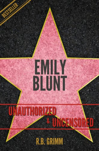 Emily Blunt Unauthorized & Uncensored (All Ages Deluxe Edition with Videos) PDF
