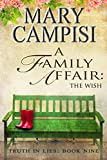 A Family Affair: The Wish, Truth in Lies, Book 9