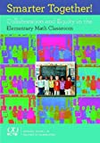 img - for Smarter Together! Collaboration and Equity in the Elementary Math Classroom book / textbook / text book