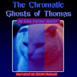 The Chronic Ghosts of Thomas | Ellis Parker Butler