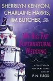 My Big Fat Supernatural Wedding (0312343604) by Elrod, P. N.
