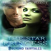 The Star Princess: Beyond Fairytales, Book 12   [Jessica E. Subject]