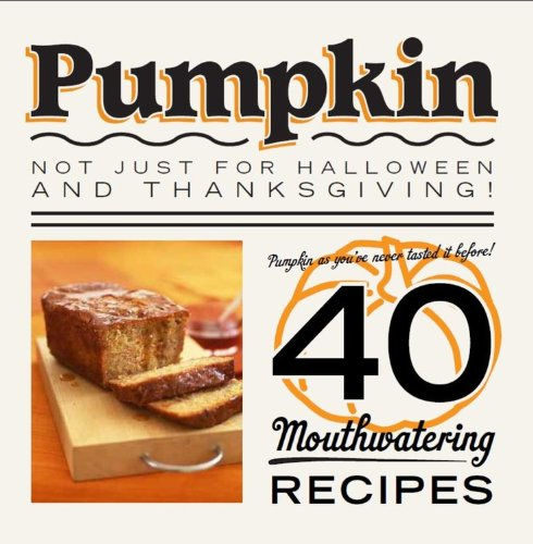 Pumpkin: Not just for Halloween and Thanksgiving! Pumpkin as you've never tasted it before! 40 mouthwatering recipes. by Hamlyn