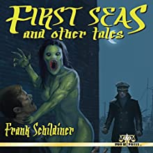 First Seas and Other Tales (       UNABRIDGED) by Frank Schildiner Narrated by Jeffrey A. Hering