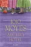 Arcadia hôtel : roman