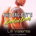 The Bad Boy's Seduction: Bedding the Bad Boy, Book 2 | Lili Valente