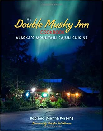 The Double Musky Inn Cookbook: Alaska's Mountain Cajun Cuisine