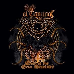 El Camino - Gold Of The Great Deceiver by El Camino - Amazon.com Music