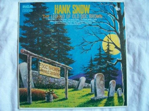 Hank Snow - The Legend of Old Doc Brown - Zortam Music