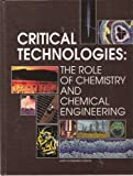 img - for Critical technologies: the role of chemistry and chemical engineering book / textbook / text book