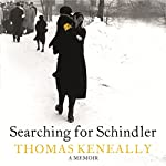 Searching for Schindler | Thomas Keneally