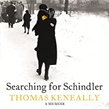 Searching for Schindler (       UNABRIDGED) by Thomas Keneally Narrated by Humphrey Bower